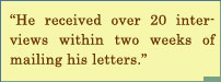 He Received Over 20 Interviews Within Two Weeks of Mailing His Letters.
